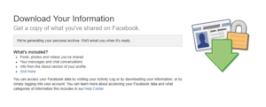 Download you information from Facebook.